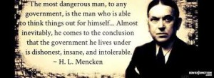 ....H.L. Mencken, who always thought for himself and never arrived at idea with the help of anyone else, like.....